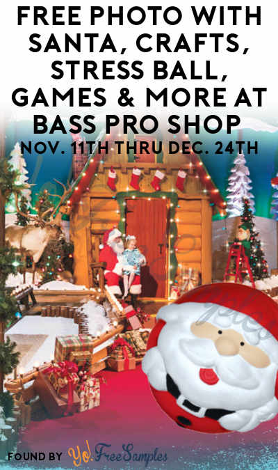 FREE Photo With Santa, Crafts, Stress Ball, Games & More At Bass Pro Shop Nov. 10th Thru Dec. 24th