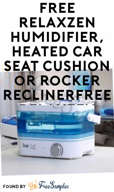 FREE Relaxzen Humidifier, Heated Car Seat Cushion or Rocker Recliner From ViewPoints (Must Apply)