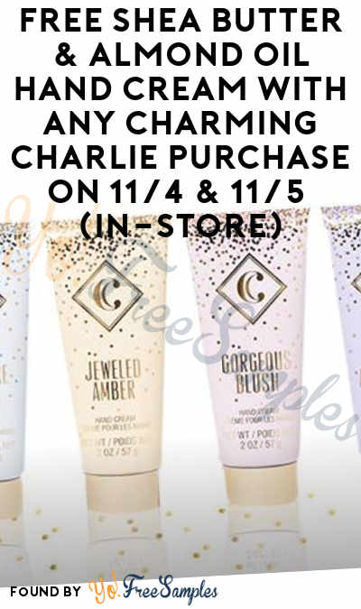 FREE Shea Butter & Almond Oil Hand Cream With Any Charming Charlie Purchase On 11/4 & 11/5 (In-Store)