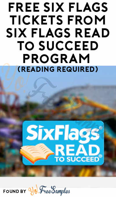 FREE Six Flags Tickets From Six Flags Read to Succeed Program (Reading Required)