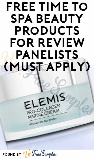 FREE Time To Spa Beauty Products For Review Panelists (Must Apply)