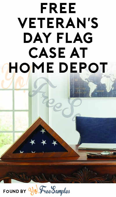 FREE Veteran's Day Flag Case At Home Depot on November 11th 2017 10AM-11:30AM