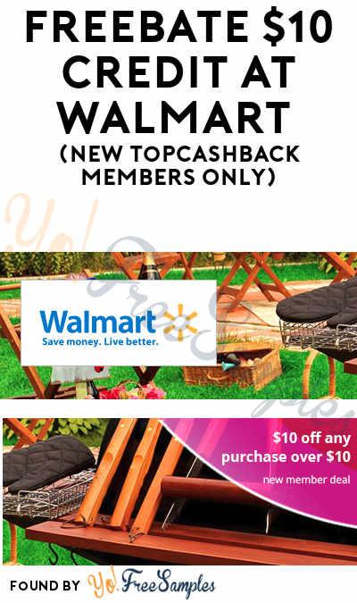 FREEBATE $10 Credit At Walmart (New TopCashBack Members Only)