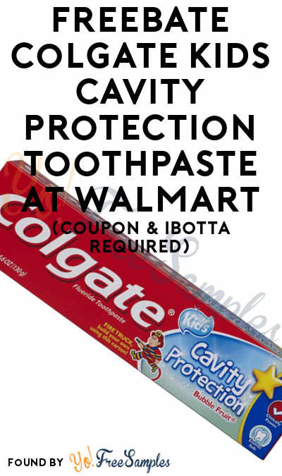 FREEBATE Colgate Kids Cavity Protection Toothpaste At Walmart (Coupon & Ibotta Required)
