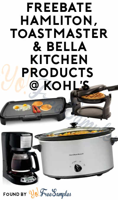 Fixed Rebate Link: 3 FREEBATE Hamliton, Toastmaster & Bella Kitchen Products At Kohl's