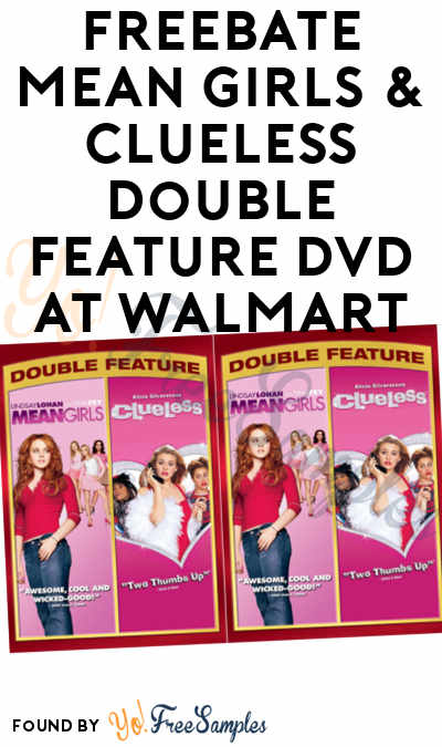 FREEBATE Mean Girls & Clueless Double Feature DVD At Walmart After In-Store Pick Up & Cashback (New TopCashBack Members Only)