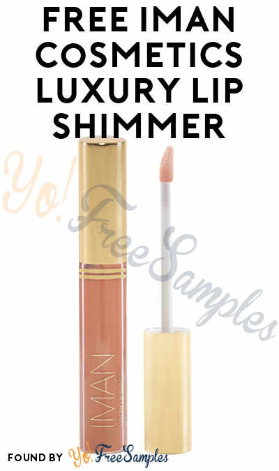 First 150: FREE IMAN Cosmetics Luxury Lip Shimmer (Survey Required)