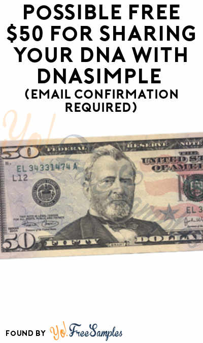 Possible FREE $50 For Sharing Your DNA With DNAsimple (Email Confirmation Required)