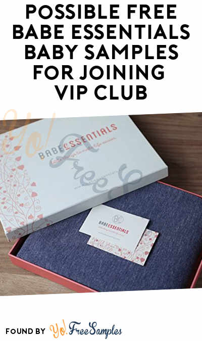 Possible FREE Babe Essentials Baby Samples For Joining VIP Club
