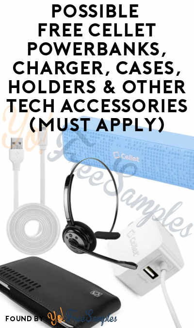 Possible FREE Cellet Powerbanks, Charger, Cases, Holders & Other Tech Accessories (Must Apply)