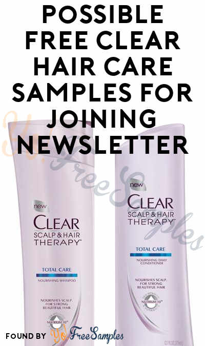 Possible FREE Clear Hair Care Samples For Joining Newsletter