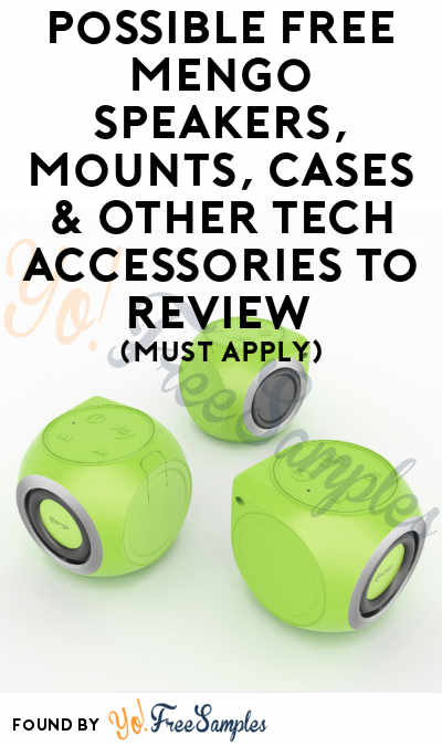 Possible FREE Mengo Speakers, Mounts, Cases & Other Tech Accessories To Review (Must Apply)