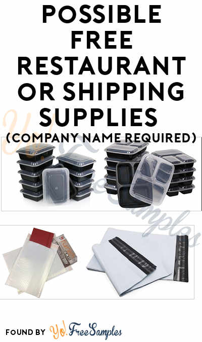 Possible FREE Restaurant or Shipping Supplies (Company Name Required)