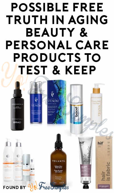 Possible FREE Truth In Aging Beauty & Personal Care Products To Test & Keep