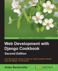 FREE Web Development with Django Cookbook – Second Edition From Packt Publishing Technology Books