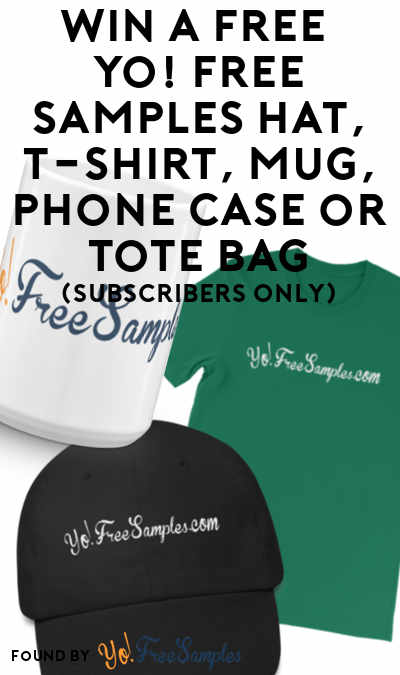 Winner Picked: Win A FREE Yo! Free Samples Hat, T-Shirt, Mug, Phone Case or Tote Bag (Subscribers Only)