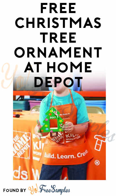 FREE Christmas Tree Ornament At Home Depot on November 25th 2017 9AM-12PM