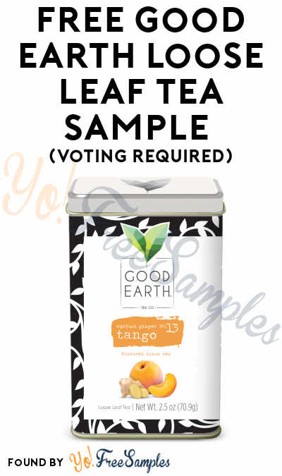 FREE Good Earth Loose Leaf Tea Sample (Voting Required) [Verified Received By Mail]
