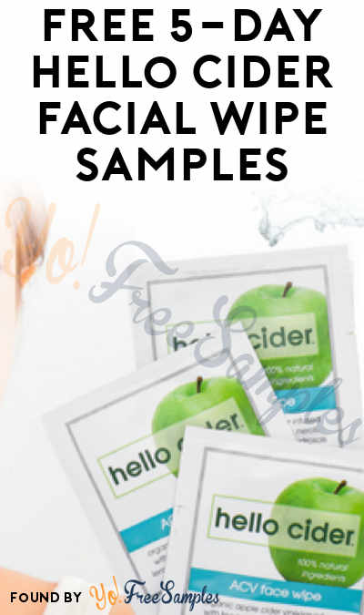 FREE Hello Cider Facial Wipe Samples [Verified Received By Mail]