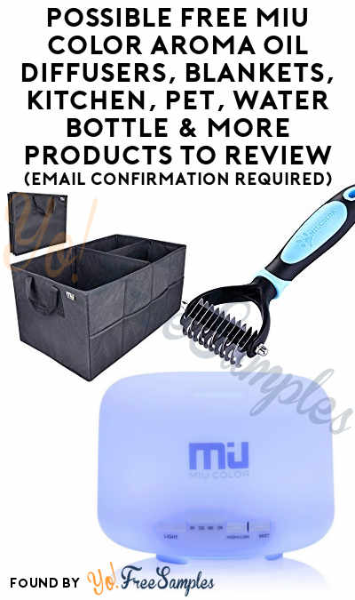Possible FREE MIU Color Aroma Oil Diffusers, Blankets, Kitchen, Pet, Water Bottle & More Products To Review (Email Confirmation Required)