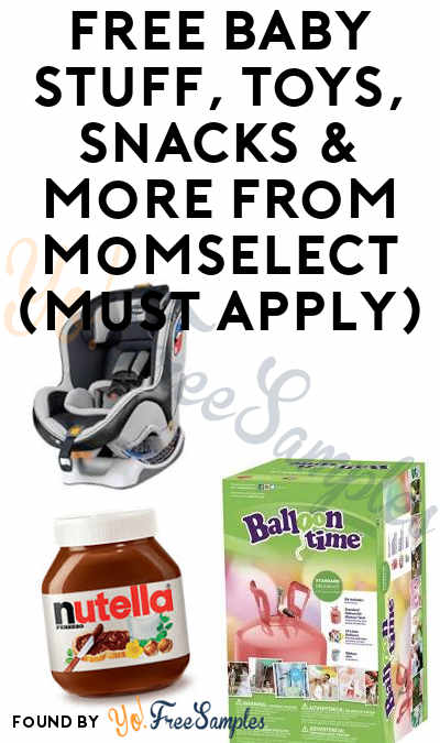 FREE Baby Stuff, Toys, Snacks & More From MomSelect (Must Apply)