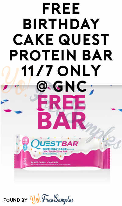TODAY 11 7 ONLY FREE Birthday Cake Quest Bar At GNC