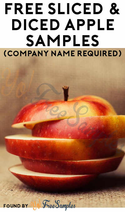 FREE Sliced & Diced Apple Samples (Company Name Required)