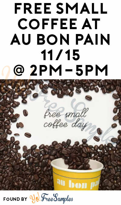 FREE Small Coffee At Au Bon Pain 11/15 2PM-5PM