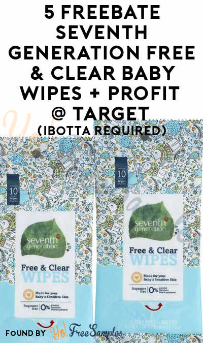 5 FREEBATE Seventh Generation Free & Clear Baby Wipes + Profit At Target (Ibotta Required)