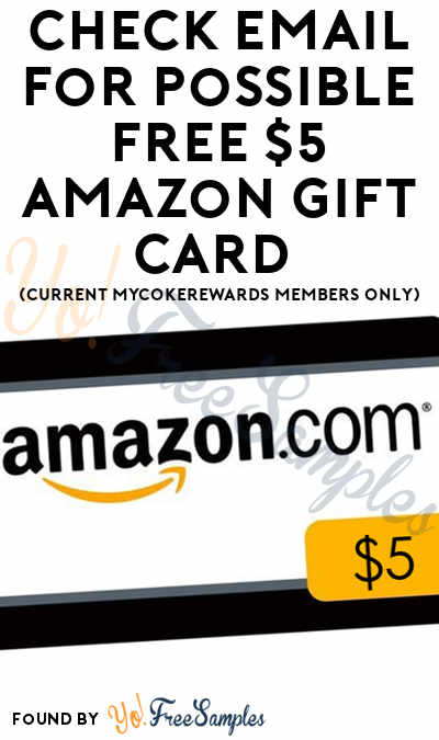 Check Email For Possible FREE $5 Amazon Gift Card (Current MyCokeRewards Members Only)
