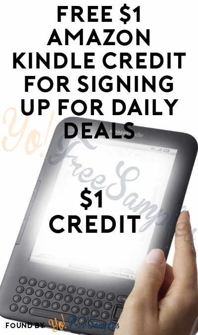 New One: FREE $1 Amazon Kindle Credit For Signing Up For Daily Deals