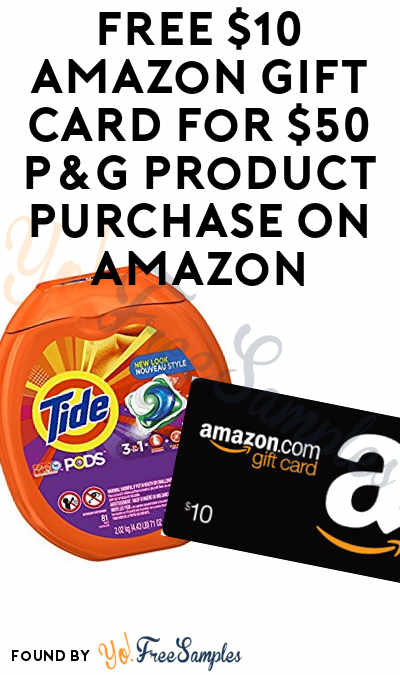 FREE $10 Amazon Gift Card For $50 P&G Product Purchase On Amazon