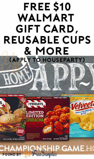 FREE $10 Walmart Gift Card, Reusable Cups & More (Apply To HouseParty)
