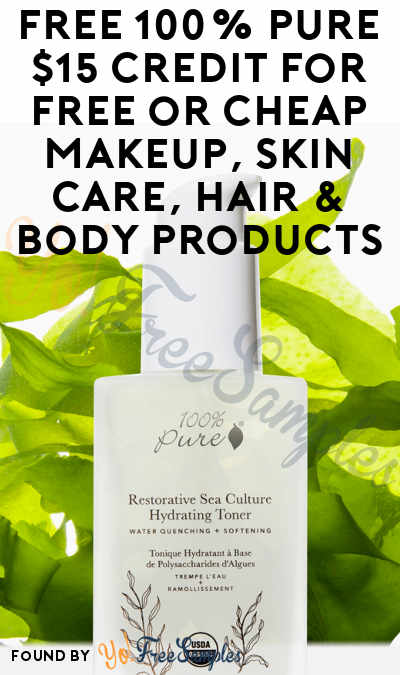 FREE 100% Pure $15 Credit For FREE or CHEAP Makeup, Skin Care, Hair & Body Products
