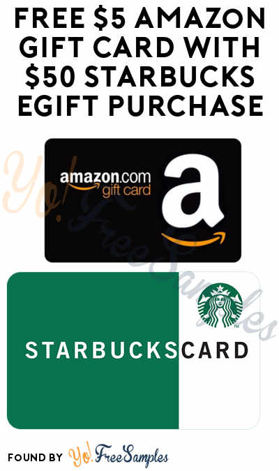 FREE $5 Amazon Gift Card With $50 Starbucks eGift Purchase