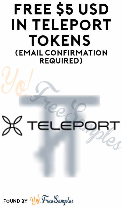 FREE $5 USD In Teleport Tokens (Email Confirmation Required)