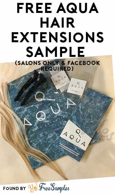 FREE Aqua Hair Extensions Sample (Salons Only & Facebook Required)