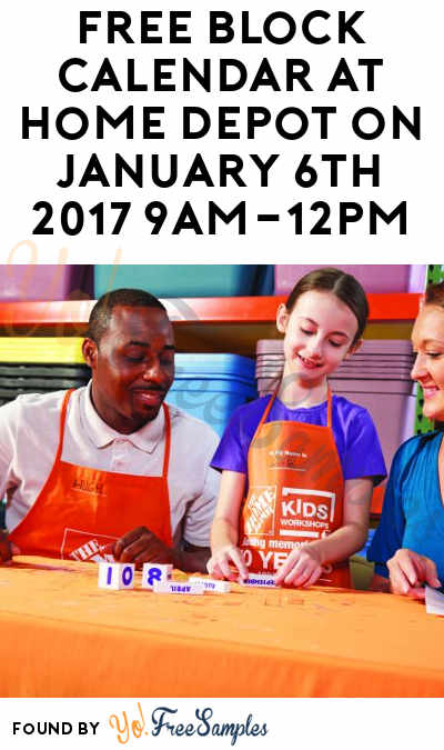 FREE Block Calendar At Home Depot on January 6th 2017 9AM-12PM