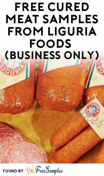 FREE Cured Meat Samples From Liguria Foods (Business Only)