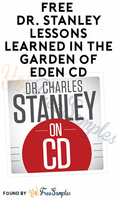 FREE Dr. Stanley Lessons Learned in the Garden of Eden CD
