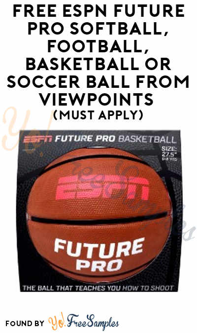 FREE ESPN Future Pro Softball, Football, Basketball or Soccer Ball From ViewPoints (Must Apply)