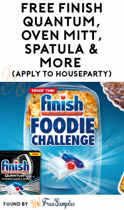 FREE Finish Quantum, Oven Mitt, Spatula & More (Apply To HouseParty)