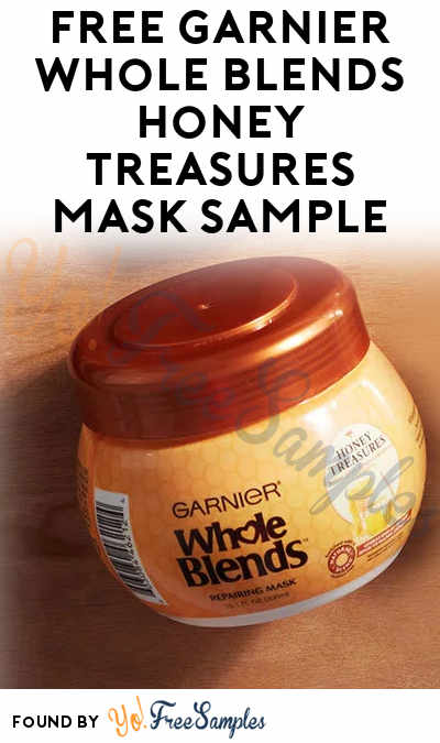 FREE Garnier Whole Blends Honey Treasures Mask Sample