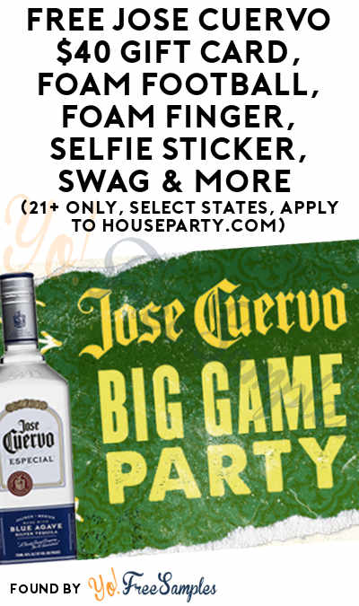 FREE Jose Cuervo $40 Gift Card, Foam Football, Foam Finger, Selfie Sticker, Swag & More (21+ Only, Select States, Apply To HouseParty.com)