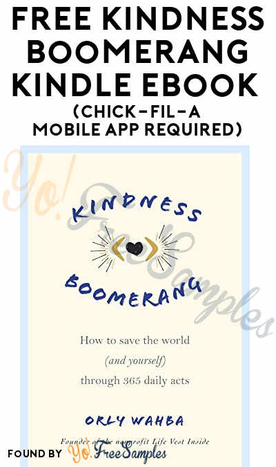 FREE Kindness Boomerang: How To Save The World (And Yourself) Kindle Book (Chick-fil-a Mobile App Required)