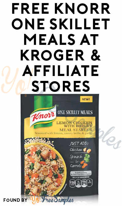 FREE Knorr One Skillet Meals At Kroger & Affiliate Stores