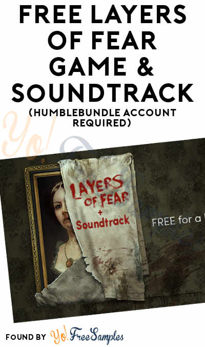 FREE Layers Of Fear Game & Soundtrack (HumbleBundle Account Required)