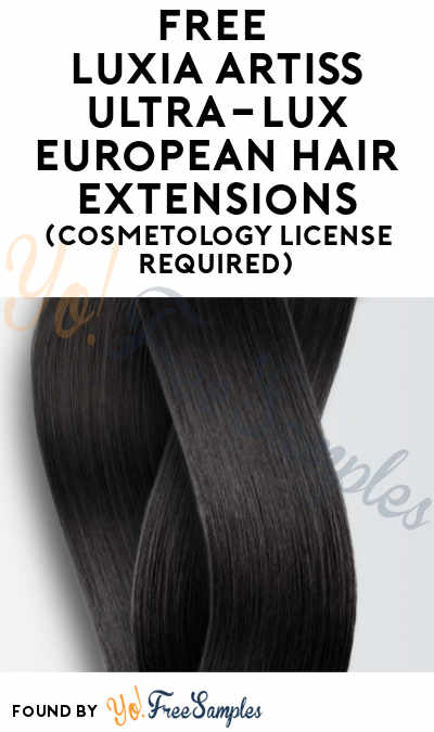 FREE Luxia Artiss Ultra-Lux European Hair Extensions (Cosmetology License Required)