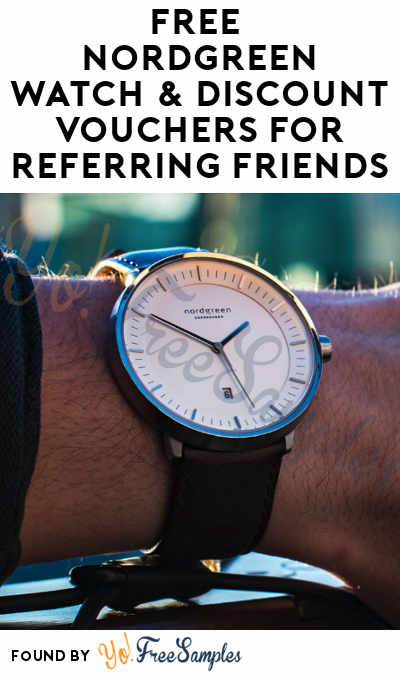 FREE Nordgreen Watch & Discount Vouchers For Referring Friends [Verified Received By Mail]