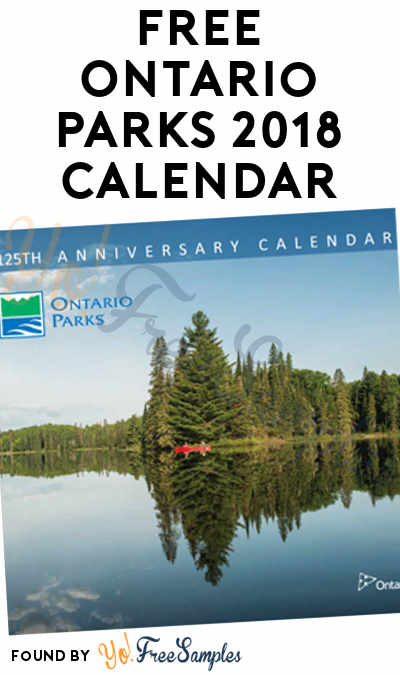 FREE Ontario Parks 2018 Calendar [Verified Received By Mail]